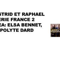 serie Astrid et Raphael de Esa bennet et Hypolite Dard